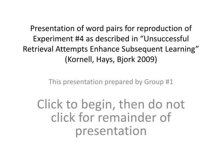 """Presentation of word pairs for reproduction of Experiment #4 as described in """"Unsuccessful Retriev..."""