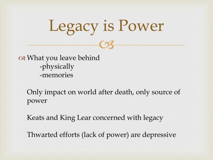 Legacy is Power