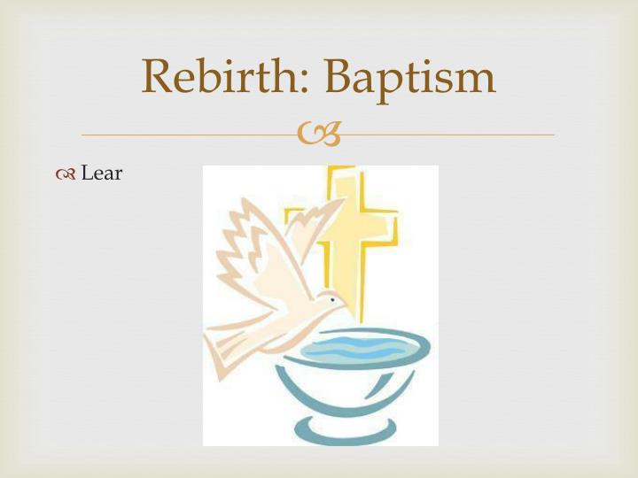 Rebirth: Baptism