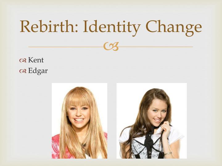 Rebirth: Identity Change