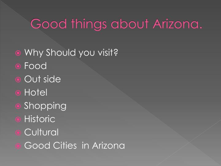 Good things about arizona