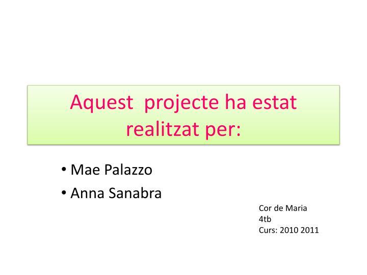 Aquest  projecte ha estat realitzat per: