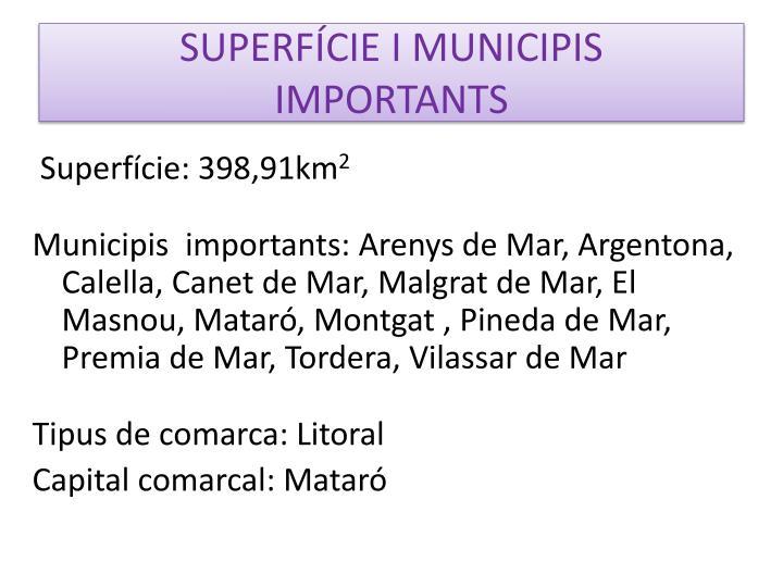 Superf cie i municipis importants