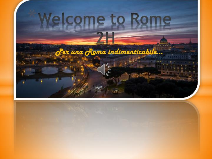 welcome to rome 2h n.