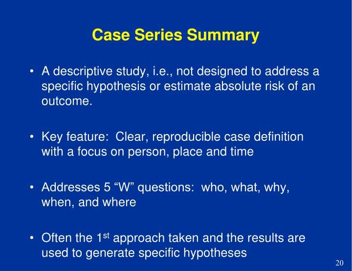 Case Series Summary