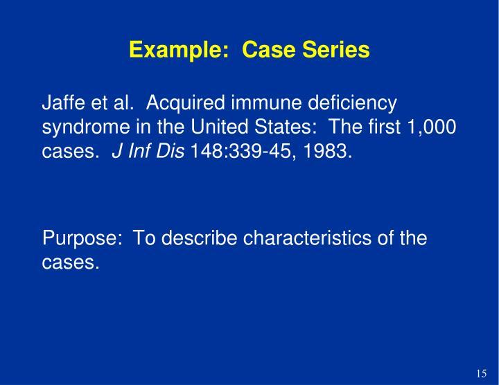 Example:  Case Series
