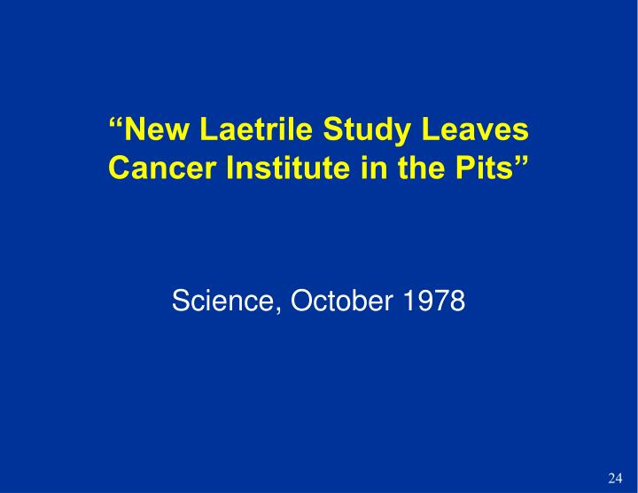 """""""New Laetrile Study Leaves Cancer Institute in the Pits"""""""
