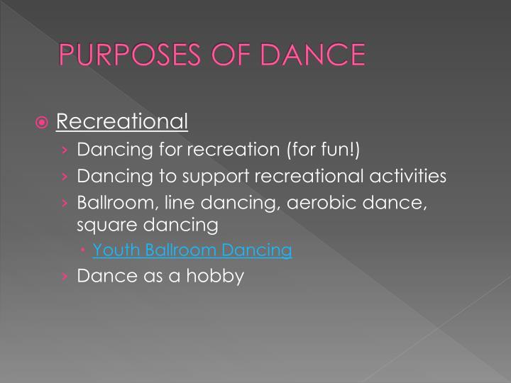 PURPOSES OF DANCE