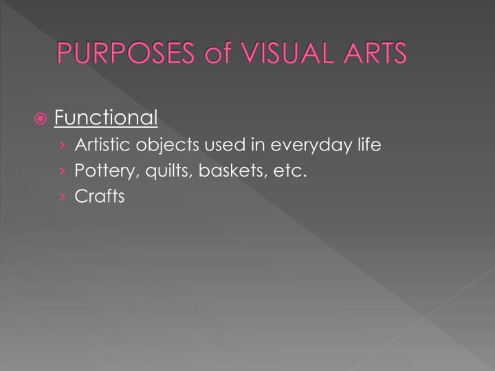 PURPOSES of VISUAL ARTS