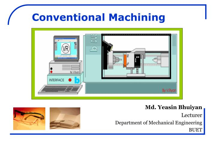 conventional machining n.