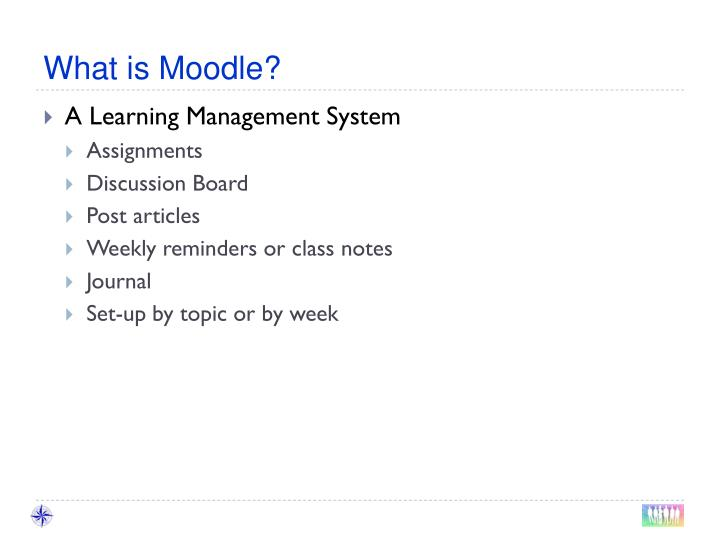 What is Moodle?