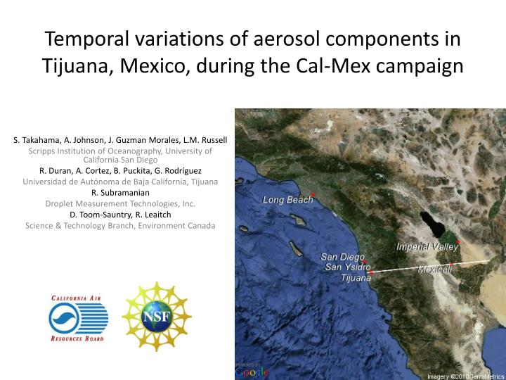 temporal variations of aerosol components in tijuana mexico during the cal mex campaign n.