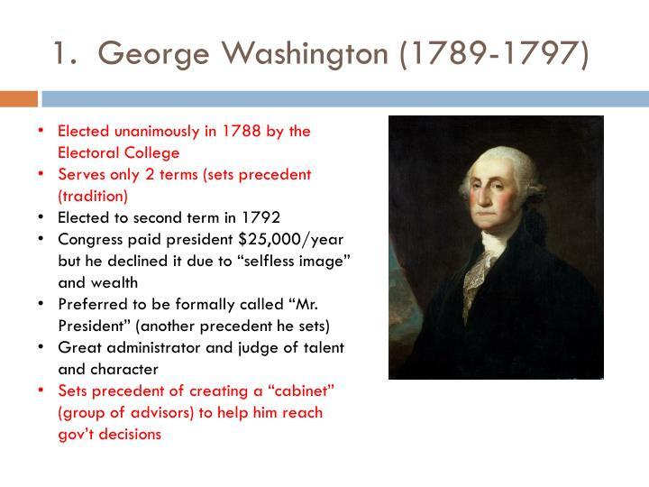 1.  George Washington (1789-1797)