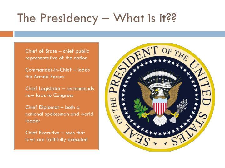 The Presidency – What is it??