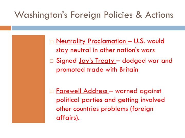 Washington's Foreign Policies & Actions