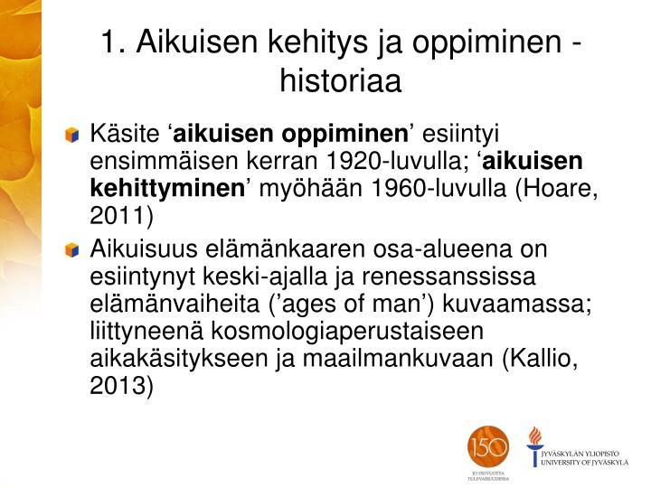 1. Aikuisen kehitys ja oppiminen -historiaa