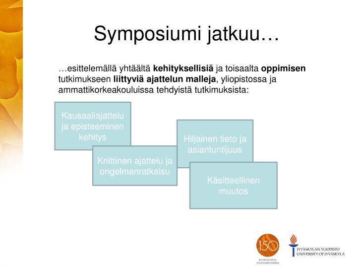 Symposiumi jatkuu…