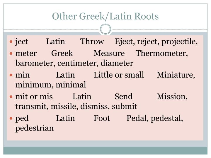 Other Greek/Latin Roots