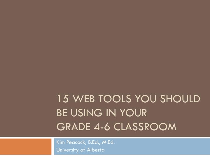 15 web tools you should be using in your grade 4 6 classroom n.