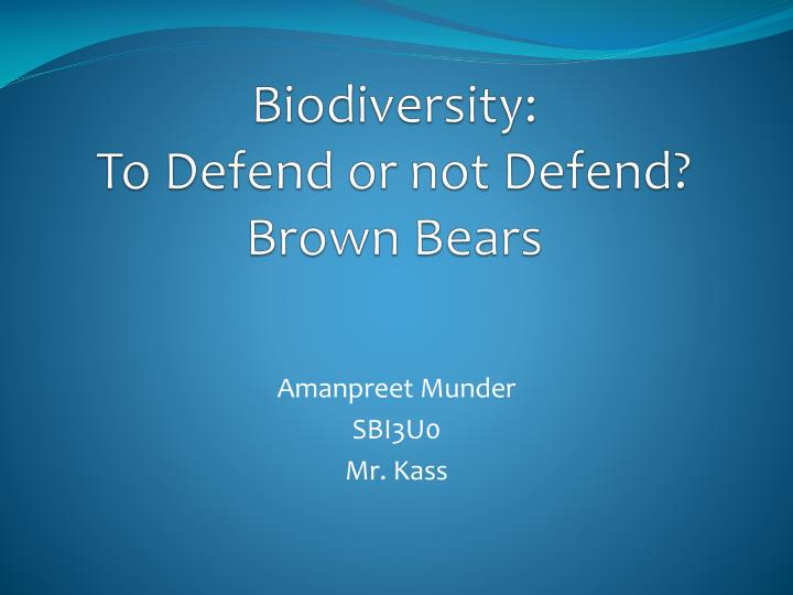 biodiversity to defend or not defend brown bears n.