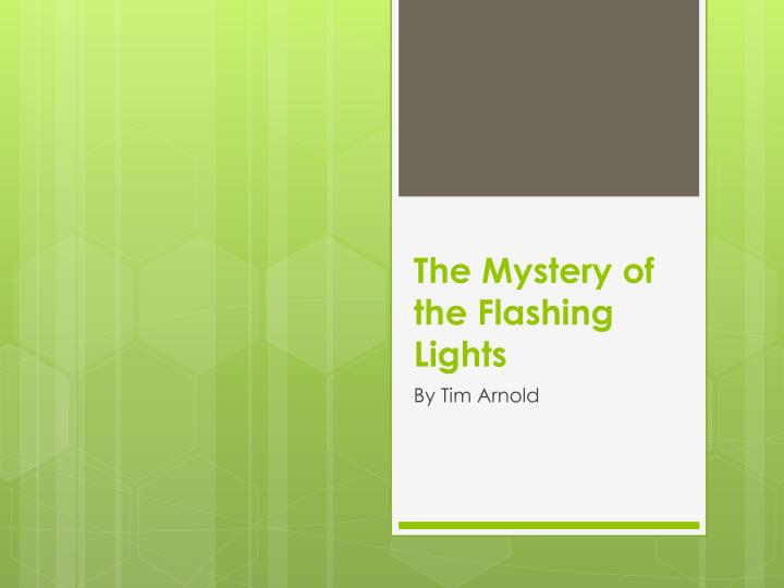 the mystery of the flashing lights n.