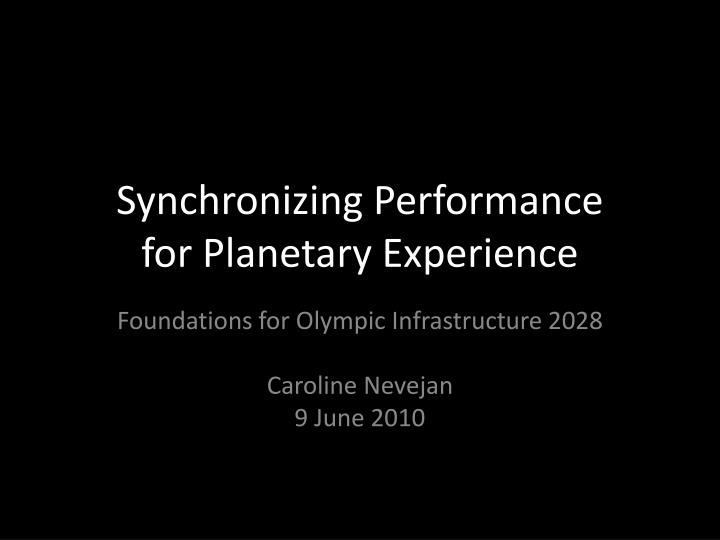 synchronizing performance for planetary experience n.