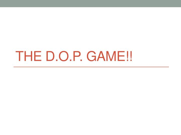 the d o p game n.