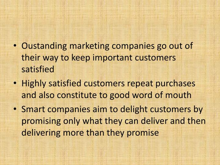 Oustanding marketing companies go out of their way to keep important customers satisfied