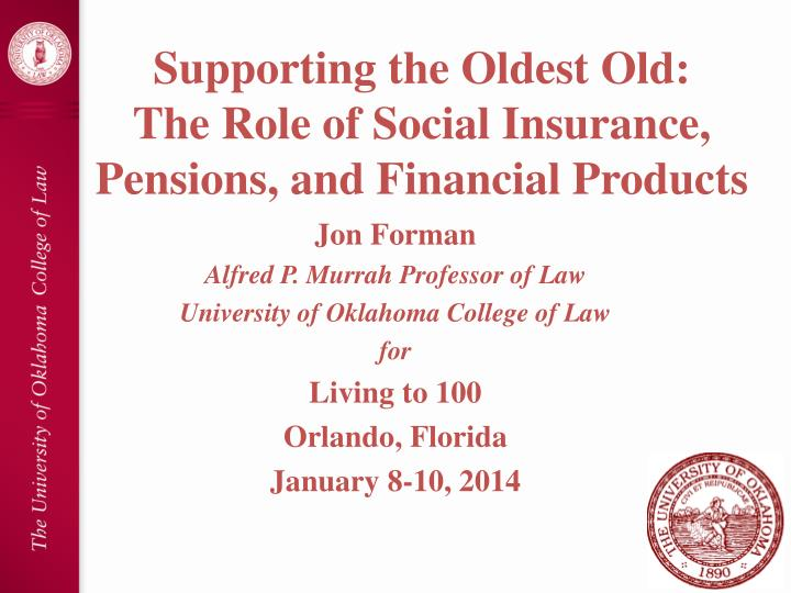 supporting the oldest old the role of social insurance pensions and financial products n.