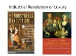 industrial revolution or luxury