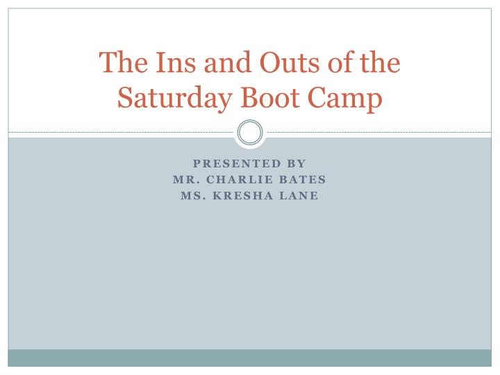the ins and outs of the saturday boot camp n.