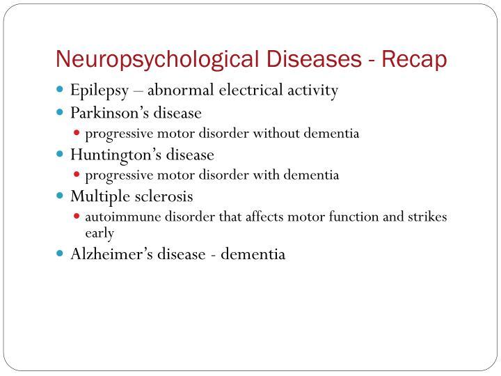 Neuropsychological Diseases - Recap