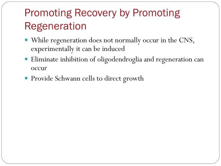 Promoting Recovery by Promoting Regeneration