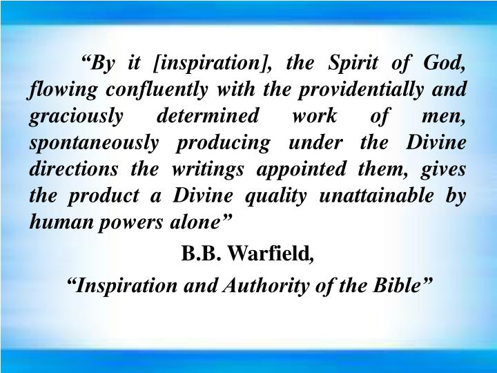 """By it [inspiration], the Spirit of God, flowing"