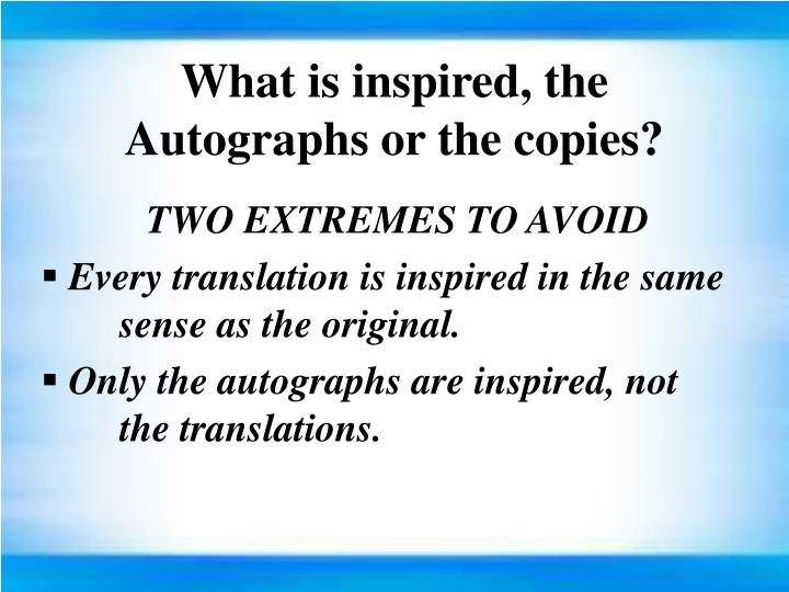 What is inspired, the Autographs or the copies?
