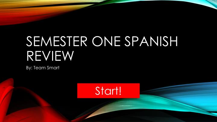 spanish 2 first semester project Memorize these flashcards or create your own spanish flashcards with cramcom learn a new language today spanish 2, semester 2 final review foreign language flashcards - cramcom home.