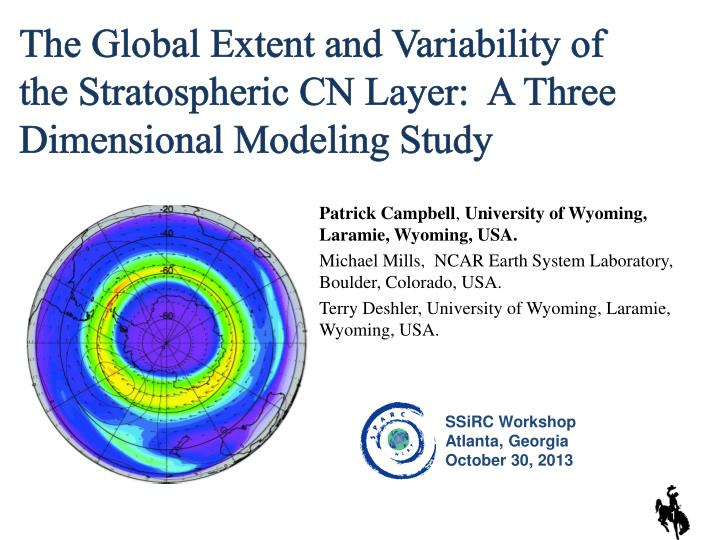 the global extent and variability of the stratospheric cn layer a three dimensional modeling study n.