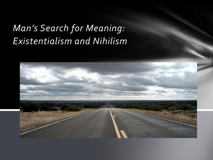 man s search for meaning existentialism and nihilism n.