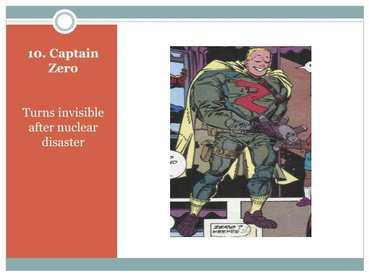 10. Captain Zero