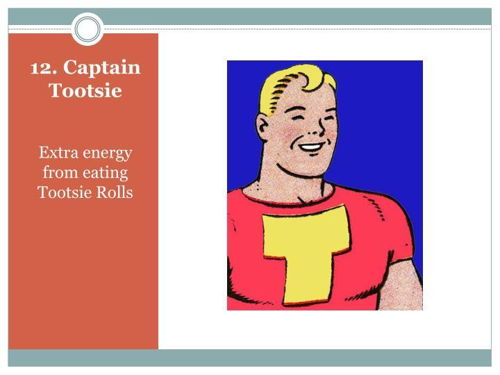 12. Captain Tootsie