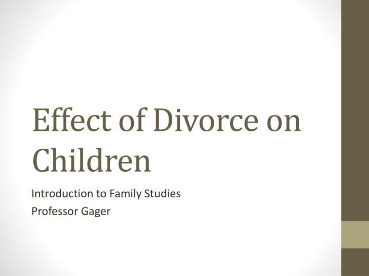effects of a divorce on children Divorce can be heartbreaking, and the effects of divorce on children can be  disastrous but, you can mitigate the negative effects of it.