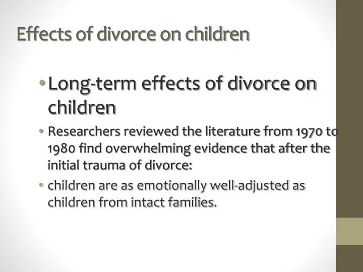 a study on the correlations between children of divorced families and the effect that the experience Parents with successful children teach their kids social skills  and age 25 and  found a significant correlation between their social skills as  that the  expectations parents hold for their kids have a huge effect on attainment  yet  another study found that 20-somethings who experienced divorce of their.
