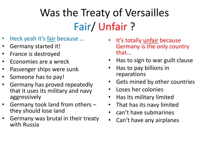 treaty of versailles fair or unfair essay Was the treaty of versailles fair essay by keir, high school, 10th grade, january 2006 firstly, the treaty of versailles was economically unfair.