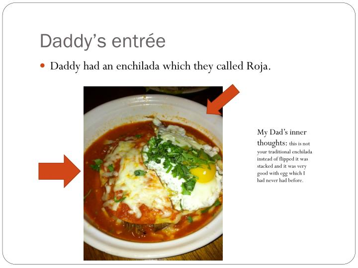 Daddy's entrée