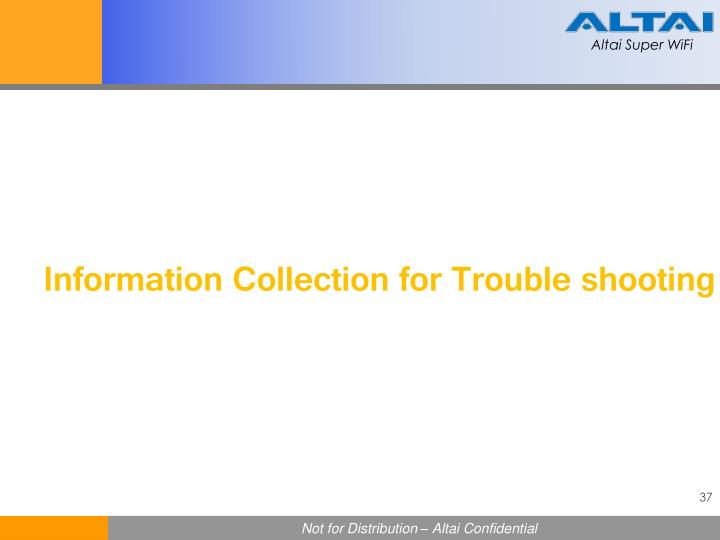 Information Collection for Trouble shooting