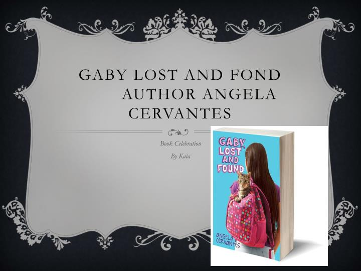 Gaby lost and fond author angela cervantes