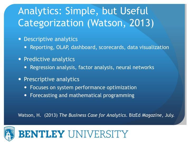 Analytics: Simple, but Useful Categorization (Watson, 2013)