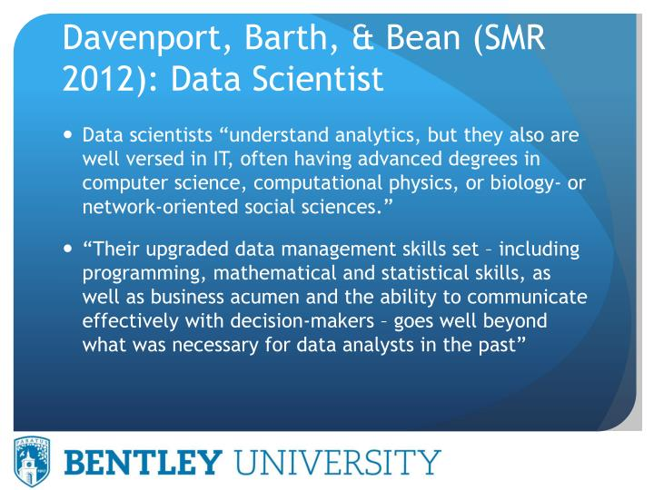 Davenport, Barth, & Bean (SMR 2012): Data Scientist