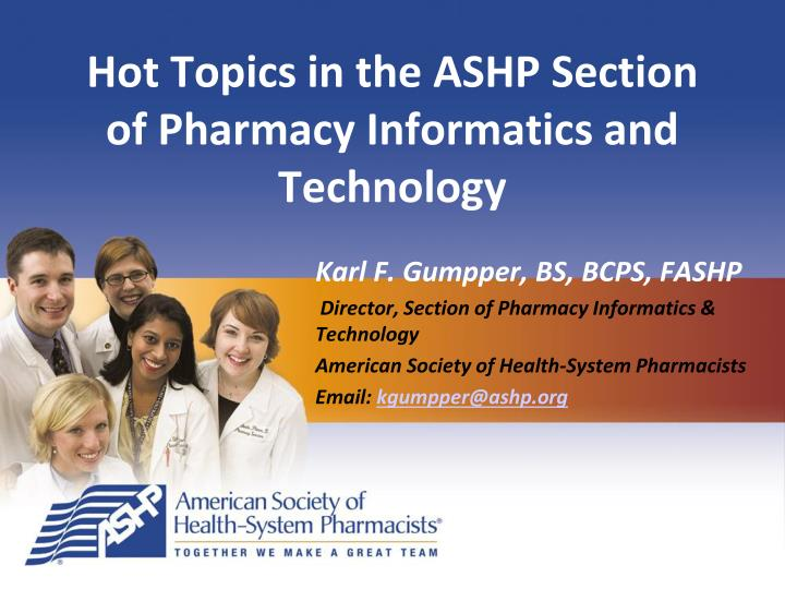 hot topics in the ashp section of pharmacy informatics and technology n.