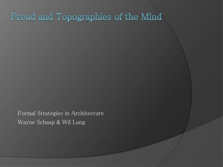 freud and topographies of the mind